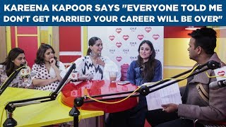 Kareena Kapoor says everyone told me don't get married your career will be over