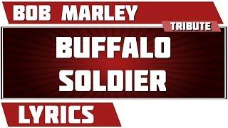Buffalo Soldier - Bob Marley tribute - Lyrics