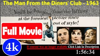 [ *FuII* ]- The Man from the Diners' Club (1963)