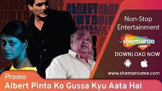 Albert Pinto Ko Gussa Kyun Aata Hai? [2019] Promo   Manav Kaul   Nandita Das   Latest Hindi Movie