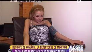 Beyonce de România, la detectorul de minciuni