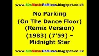 No Parking (On The Dance Floor) (Remix Version) - Midnight Star | 80s Dance Music | 80s Club Mixes