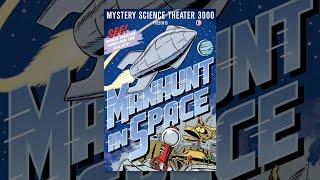 Mystery Science Theater 3000: Manhunt in Space