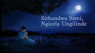 """South African Gospel Music """"Sithandwa Sami, Ngicela Ungilinde"""" Thanda uNkulunkulu Impilo Yami Yonke"""