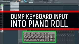 How to dump keyboard input into piano roll - FL Studio 12 (Beginner)