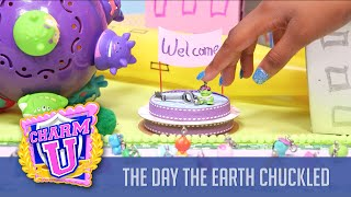 Charm U Crew 114: The Day the Earth Chuckled