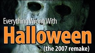 Everything Wrong With Halloween (2007 Rob Zombie Remake)