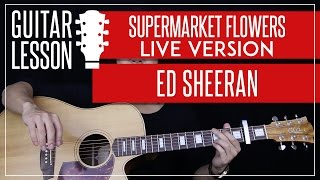 Supermarket Flowers Live Guitar Tutorial - Ed Sheeran Guitar Lesson 🎸 |Fingerpicking + TABS|
