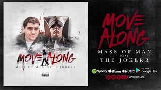 Mass of Man - Move Along (Feat.The Jokerr)