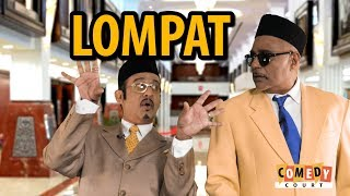 LOMPAT Song - Comedy Court - October 2018