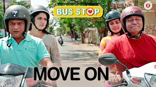 Move On | Bus Stop | Amruta Khanvilkar & Siddarth Chandekar | Rohit Raut & Priyanka Barve