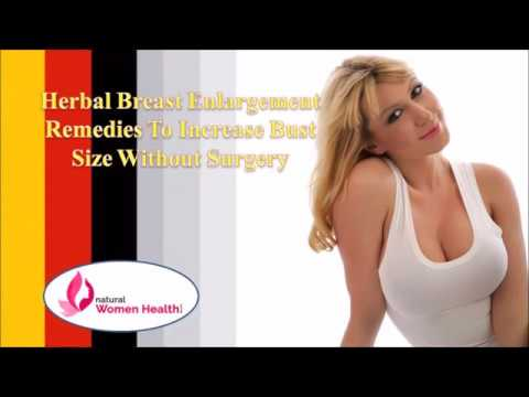 Herbal Breast Enlargement Remedies To Increase Bust Size Without Surgery