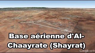 Base aérienne d'Al-Chaayrate (Shayrat), Ash Sha'irat - Gouv. Homs - Syrie - Google Earth - BA