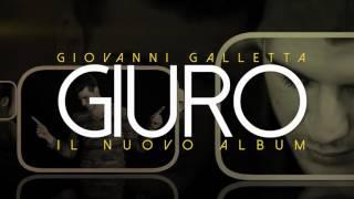 Spot Giovanni Galletta Nuovo album Giuro 2016
