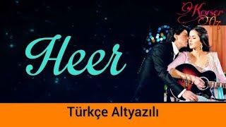 Heer - Türkçe Altyazılı | Kördüğüm | Jab Tak Hai Jaan