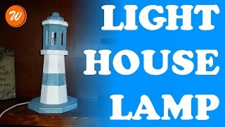 DIY Wood Lighthouse Lamp | How To Make A Lighthouse