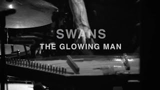 SWANS - THE GLOWING MAN
