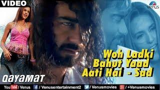 Woh Ladki Bahut Yaad Aati - Solo (Qayamat)