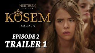"""Magnificent Century Kosem"" Episode 2 Trailer 1 - English Subtitles"