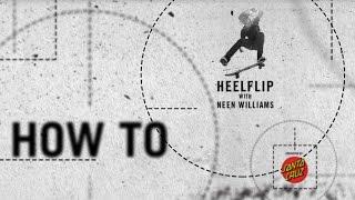 How To: Heelflip with Neen Williams | TransWorld SKATEboarding
