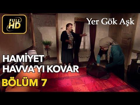 Yer Gök Aşk 7. Bölüm Full HD Tek Parça