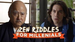 Zen Riddles for Millennials