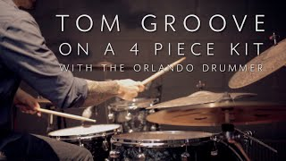 Tom Groove on a 4 Piece Kit - Drum Lesson w/ The Orlando Drummer