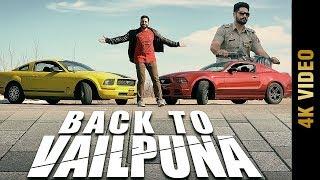 BACK TO VAILPUNA (Full 4K Video) | JD BRAR | New Punjabi Songs 2017 | AMAR AUDIO