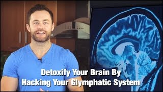 5 Tricks to Increase Brain Power - Using the Glymphatic System