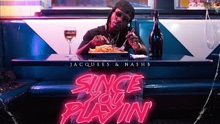 Jacquees - Won't Waste Your Time (Since You Playin)