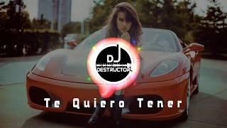 Te Quiero Tener l Beat De Reggaeton Gratis 2018 l Dj Destructor