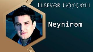 Elsever goycayli - Neynirem (aranj uzeyir production) yeni 2014