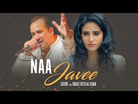 Na Javee Video Song Satbir Rahat Fateh Ali Khan Latest Songs 2017