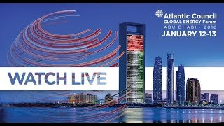 2018 Atlantic Council Global Energy Forum    Day 2 (Al Maryah)