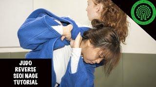Judo Reverse Seoi Nage Tutorial