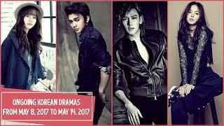 Ongoing Korean Dramas From May 8, 2017 to May 14, 2017