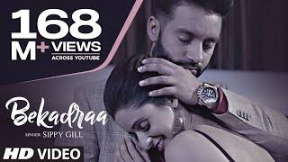 BEKADRAA | Sippy Gill | Desi Routz | Latest Punjabi Video Song 2017