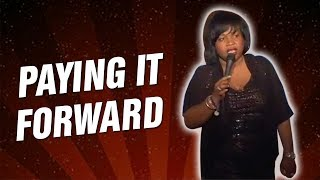 Paying It Forward (Stand Up Comedy)