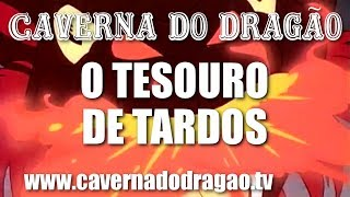 Caverna do Dragão - Episódio 15 - O Tesouro de Tardos (HD)