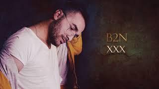 B2N - XXX (Official Audio)
