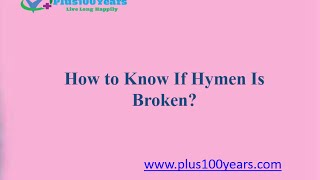 How to Know If Hymen Is Broken - Plus100years
