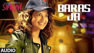 Baras Ja Full Audio Song | Simran | Kangana Ranaut | Sachin-Jigar | Mohit Chauhan