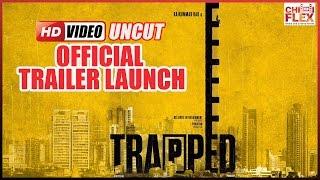 "UNCUT: ""TRAPPED"" Movie Official Trailer Launch  | Rajkumar Rao | Vikash Bahl | Vikramaditya Motwani"