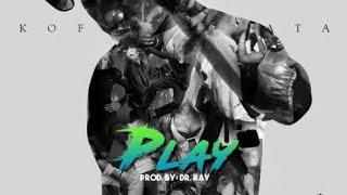 Kofi Kinaata - Play ( Official  Video )....