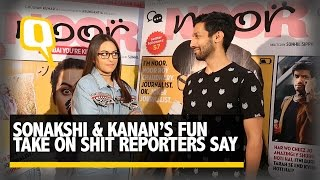 The Quint: Sonakshi Sinha and Kanan Gill