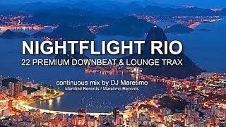DJ Maretimo - Nightflight Rio (Full Album) HD, Brazilian Lounge & Chill Music