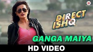 Ganga Maiya - Direct Ishq | Swati Sharrma | Nidhi Subbaiah