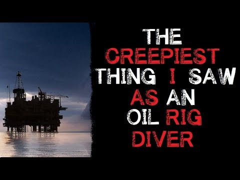 Xxx Mp4 QuotThe Creepiest Thing I Saw As An Oil Rig Diverquot Orginal Horror Story 3gp Sex