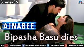 Bipasha Basu dies (Ajnabee)
