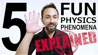 Explained: 5 Fun Physics Phenomena